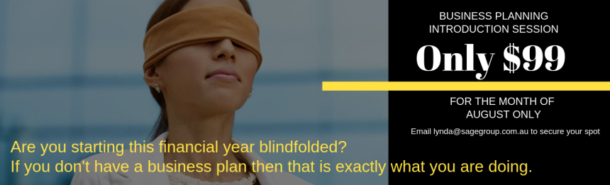 Are you starting this financial year blindfolded_ If you don't have a business plan then that is exactly what you are doing.